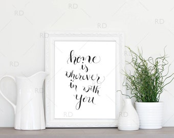 Home is wherever I'm with you - PRINTABLE Wall Art / Song lyrics wall art / home is wherever I'm with you calligraphy wall art / calligraphy