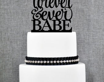 Forever and Ever Babe Wedding Cake Topper, Modern Cake Topper, Custom Cake Topper- (T237)