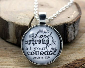 Pendant necklace Psalm 27:14 Wait for the Lord be strong, and let your heart take courage wait for the Lord Vintage  Christian Hymn Drop
