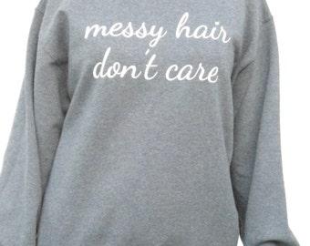 "Sweatshirt ""Messy Hair, Don't Care"""