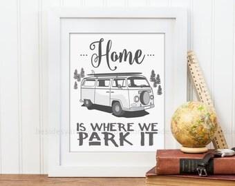 RV Camper Decor, Camper Home, Home is where we park it, Camping Quote Print, Camper Van Art Print, Camping Gift, VW Campervan Vintage Decor