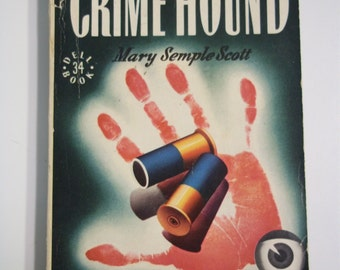 Crime Hound by Mary Semple Scott Dell Mapback #34 1940 Vintage Mystery Paperback