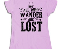 Not All Who Wander Are Lost All that is gold does not glitter J R R JRR Tolkien inspirational quotes poem hiking trails camping Tee T Shirt