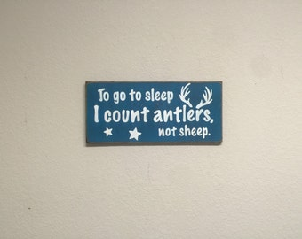 FREE SHIPPING! To go to sleep i count antlers not sheep sign - Primitive Wood Signs - Primitive Wall Decor - Wood Signs