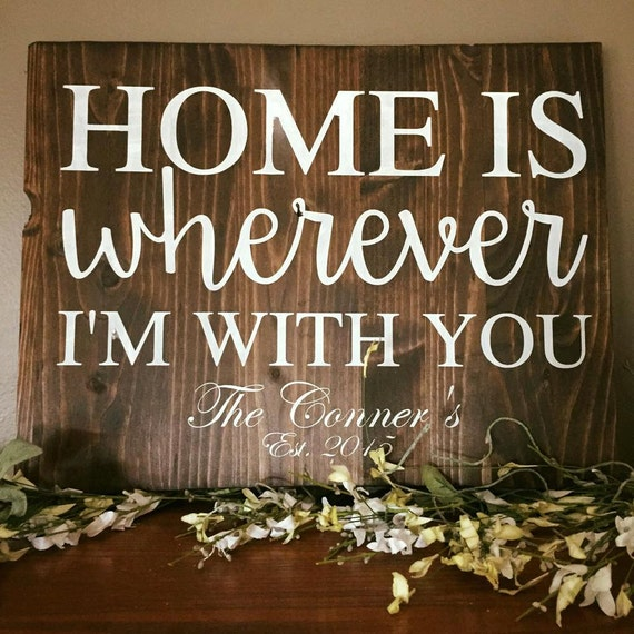 Home Is Wherever I M With You Wood Sign Home Decor: Home Is Wherever I'm With You Sign Family Sign Last Name