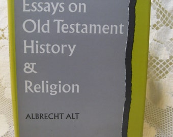 essays on old testament history and religion Albrecht alt is the author of essays on old testament history & religion (367 avg rating, 3 ratings, 1 review, published 1989), israel und aegypten (00.