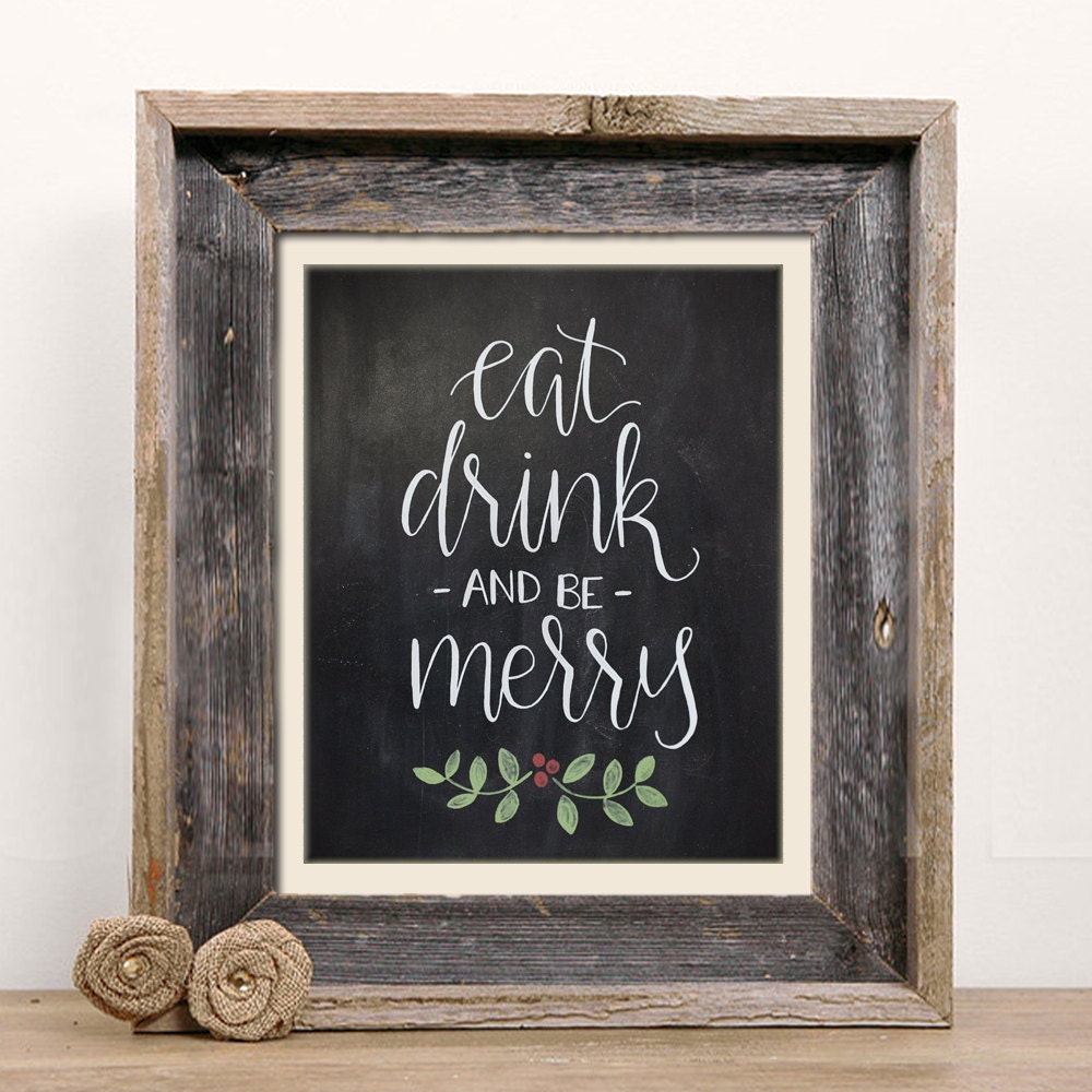 eat drink and be merry chalkboard christmas print