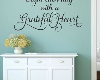 Begin Each Day With A Grateful Heart Wall Decal Vinyl Decal Grateful Heart Decal Vinyl Lettering Bedroom Vinyl Wall Quote Decal Bathroom
