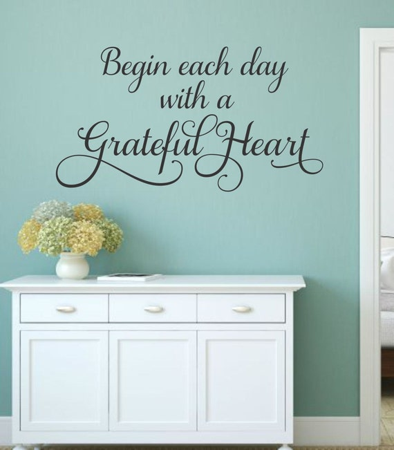 Begin Each Day With A Grateful Heart Wall Decal Vinyl Decal