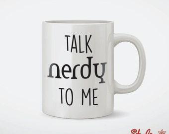 Talk Nerdy To Me Geek Coffee Mug