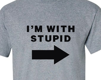 I'm With Stupid Adult T-Shirt