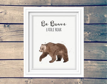 Be Brave Little Bear woodland wall art print, kid's printable art, adventure nursery sign, outdoor forest theme, watercolor bear print