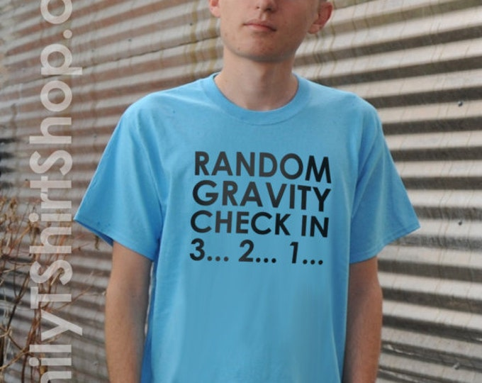 Random Gravity Check in 3... 2... 1... T-Shirt