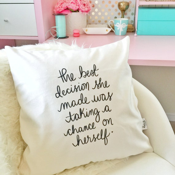 "The best decision she made was taking a chance on herself - 18"" hand lettered inspirational PILLOW COVER"
