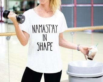 New Years Shirt - FLOWY SHIRT - Funny New Years Shirt - Yoga Shirt - Yoga Clothes - Yoga Tank - New Years Resolution - Namastay In Shape