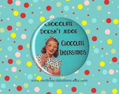 Retro 1950s Sarcastic Chocolate Humor Magnet, Sarcastic Quote Pin Magnet, Chocolate Fridge Humor Magnet, 2.25 pinback button badge or magnet