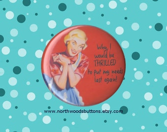 Retro, Sarcastic, Kitsch Housewife, 1950s Rockabilly Wife Fridge Magnet, 50s Sarcastic Wife Quote 2.25 pin back button badge or magnet