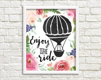 Enjoy The Ride Print - instant download printable watercolor floral print hot air balloon wall art print nursery art digital printable