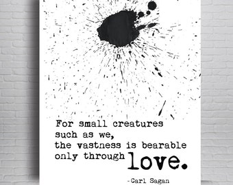 Carl Sagan Quote, Carl Sagan Poster, Carl Sagan Print, Science Quote, Physics Quote, For Small Creatures, Science Art, Valentines Day