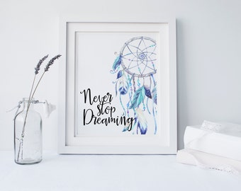 "PRINTABLE Art ""Never Stop Dreaming"" Dream Catcher Art Print Dream Big Art Print Nursery Decor Nursery Art Print Nursery Wall Art Home Decor"