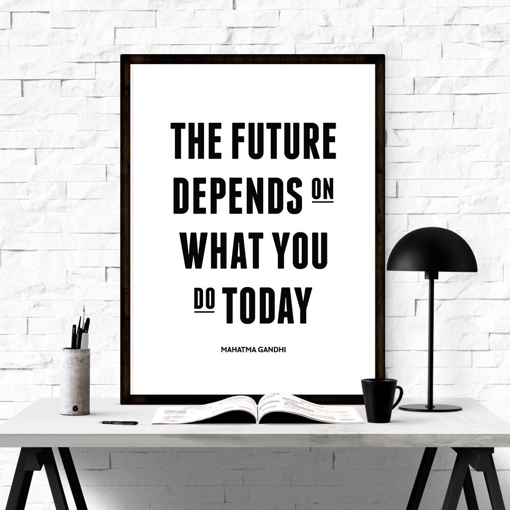 Inspirational Day Quotes: Your Future Depends On What You Do Today Inspirational Print
