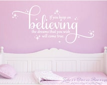 If you keep on believing, the dreams that you wish will come true. - Wall Decal