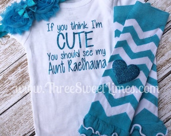 If You Think I'm Cute You Should See My Aunt Personalized Bodysuit | Teal Blue Glitter | Uncle Available | Favorite Aunt Outfit | Leg Warmer