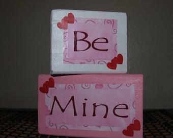 BE MINE - Valentine's Day Wood Blocks