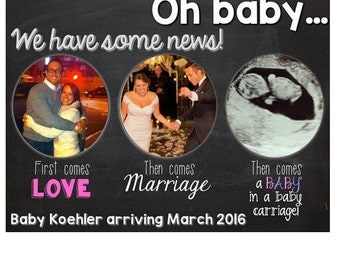 PRINTABLE Photo Pregnancy Announcement - First Comes Love Then Comes Marriage