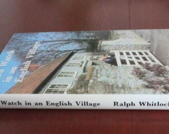 Bird Watch in an English Village by Ralph Whitlock. First Edition. Hardback book.