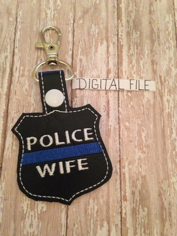 POLICE WIFE-Thin Blue Line-In The Hoop- DIGITAL file. Cop/Law Enforcement Key Fob, Key Chain.  Embroidery Design