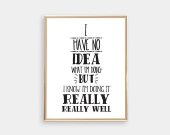 Andy Dwyer-I have no idea what Im doing-Parks and Recreation- PRINTABLE-Parks and Rec-Typography Print-Chris Pratt-Black and White-8x10