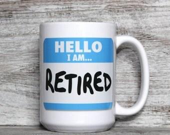 Retired Name Label Mug - 11oz or 15oz Coffee Mug - Retirement Gift - Retirement Mug - Retirement Present - I'm Done with work Gift