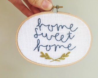 READY TO SHIP Home Sweet Home Hand Embroidered Hoop | gifts under 25, vintage inspired, gifts for coworkers, hand stitched decor