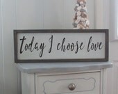 Wood Sign | Today I choose Love | Framed Wall Art | Kitchen Wall Art | Distressed Rustic Wood Signs | Hand Painted Wood Sign