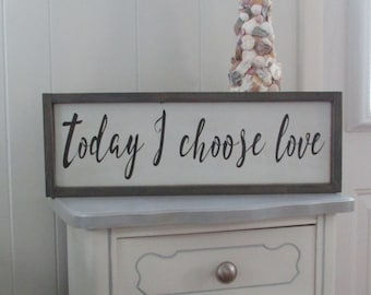 Today I choose Love | Custom wall art | Love Sign | Vintage style sign | Inspiration Sign | Framed wood sign