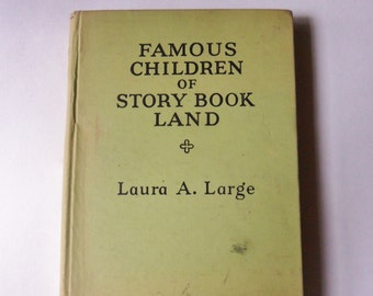 Famous Children of Storybook Land by Laura A Large, Illustrated Edition 1935