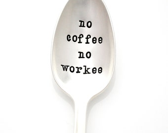 No Coffee No Workee. Hand stamped spoon. Vintage Coffee Stirrers,  by Milk & Honey ®