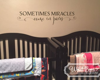 Sometimes Miracles come in Pairs -Twin Vinyl Wall Lettering Wall Decal Nursery TWINS0002