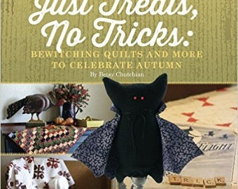 Pattern Book: Just Treats, No Tricks-Bewitching Quilts and More to Celebrate Autumn by Betsy Chutchian