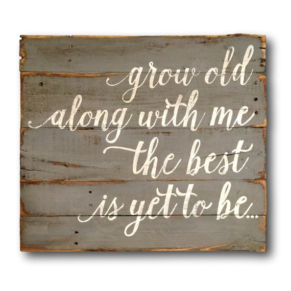 Wedding Gift Quotes: Grow Old Along With Me Wood Sign / Wedding Gift By