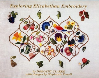 Exploring Elizabethan Embroidery by Dorothy Clarke