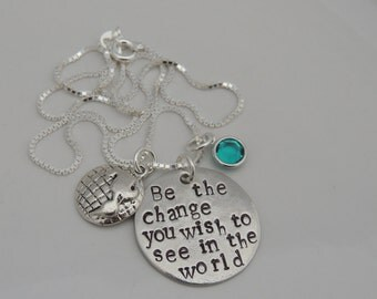 Be the change you wish to see in the world - Hand Stamped Pendant Necklace - World Charm - Swarovski Birthstone - Inspirational Necklace