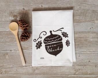 Thanksgiving Tea Towel -  Give Thanks Acorn Towel Thanksgiving Home Decor Flour Sack Kitchen Towel Pumpkin Autumn Fall Holiday