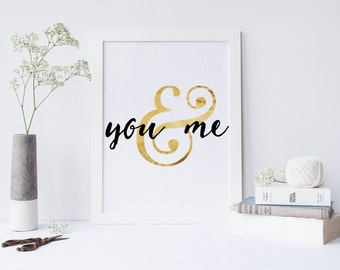 You & Me - Gold INSTANT DOWNLOAD 8x10 Printable Romantic Print, Home Decor, Wall Gallery Printable
