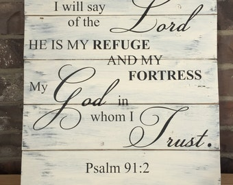 "Psalm 91:2 Hand Painted Wood Sign 14.5"" x 16.75"""