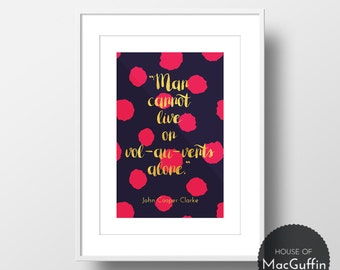 Man cannot live on vol-au-vents alone print (Made to order)