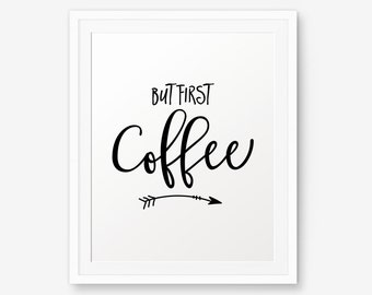 But First Coffee Printable, Kitchen Decor, Kitchen Wall Art, Coffee Printable, Arrow Art