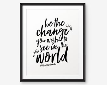Be the change you wish to see in the world, Mahatma Gandhi quote, Scandinavian Printable, Inspirational Print, Home Decor, Life Quote
