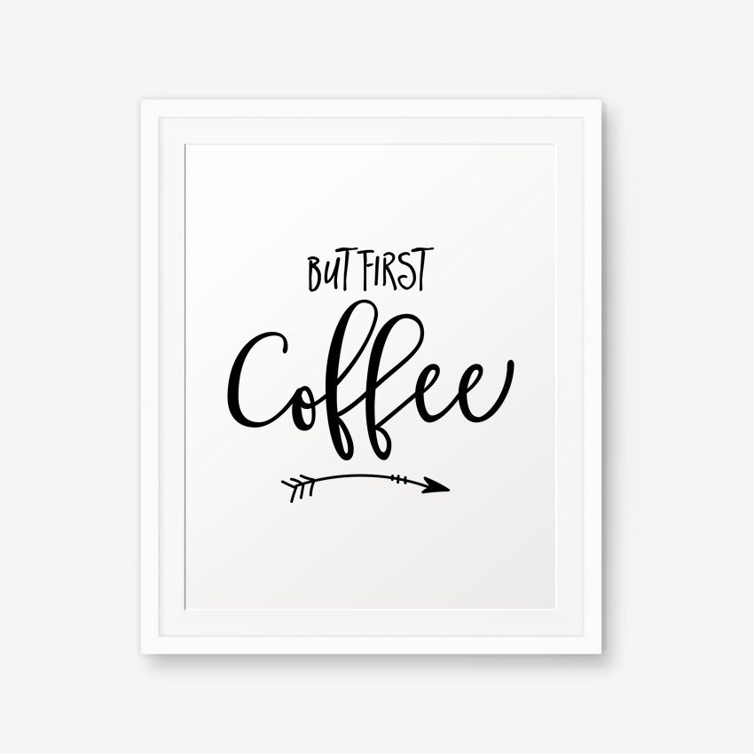 Sizzling image in but first coffee free printable